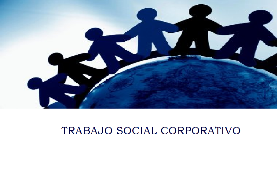 TRABAJO SOCIAL CORPORATIVO