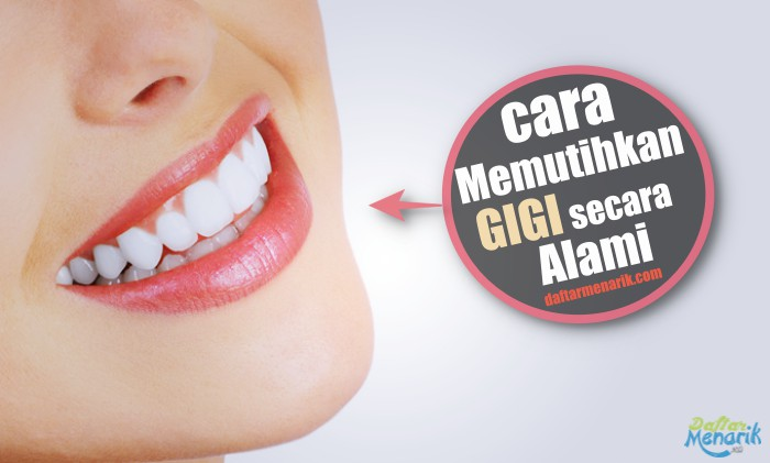 10 Cara Memutihkan Gigi Kuning Dengan Alami Daftarmenarik Com