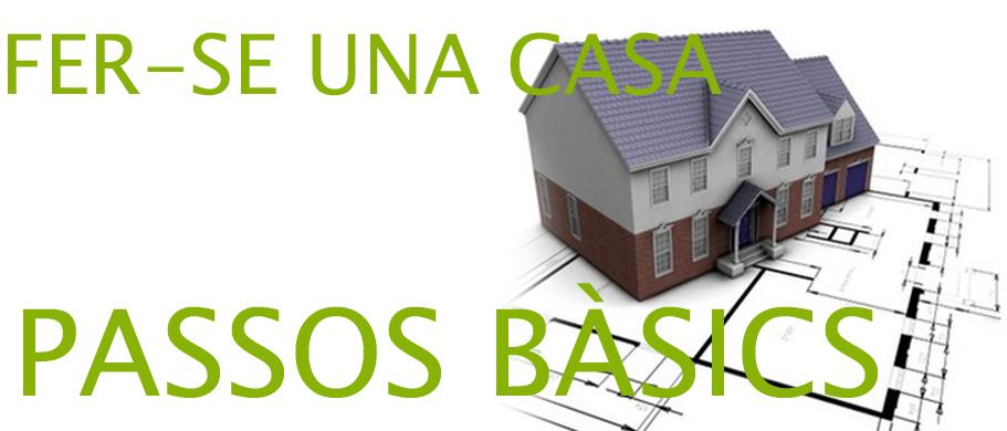Que cal saber per fer-se una casa?