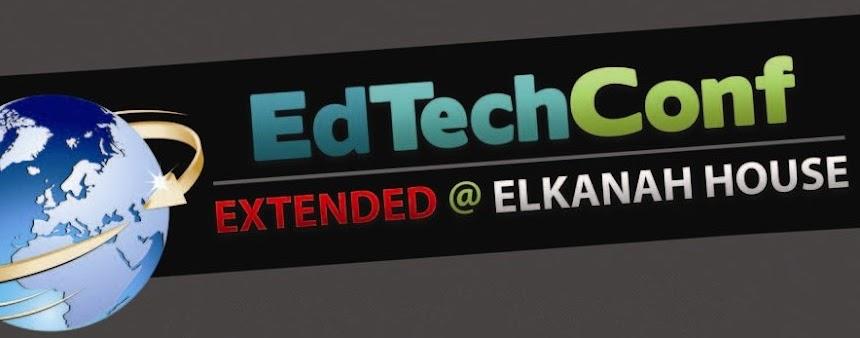 EdTechConf eXtended @Elkanah