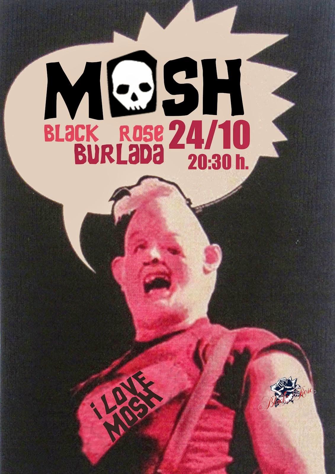 MOSH, VIERNES 24 EN BLACK ROSE
