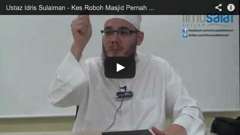 Ustaz Idris Sulaiman – Kes Roboh Masjid Pernah Berlaku di Zaman Nabi