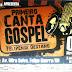Primeiro Canta Gospel tem apoio do Governo de Felipe Guerra.