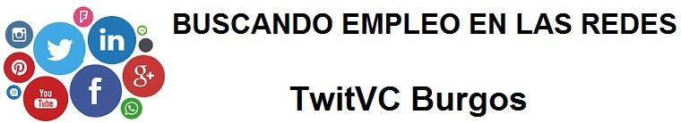 TwitVC Burgos. Ofertas de empleo, Facebook, LinkedIn, Twitter, Infojobs, bolsa de trabajo, cursos