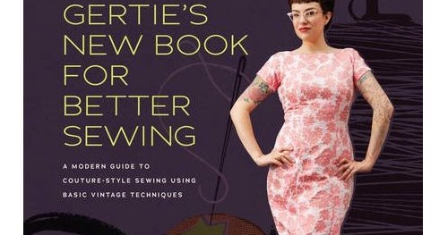 Book Cover Sewing Guide : Gertie s new for better sewing pre order my book