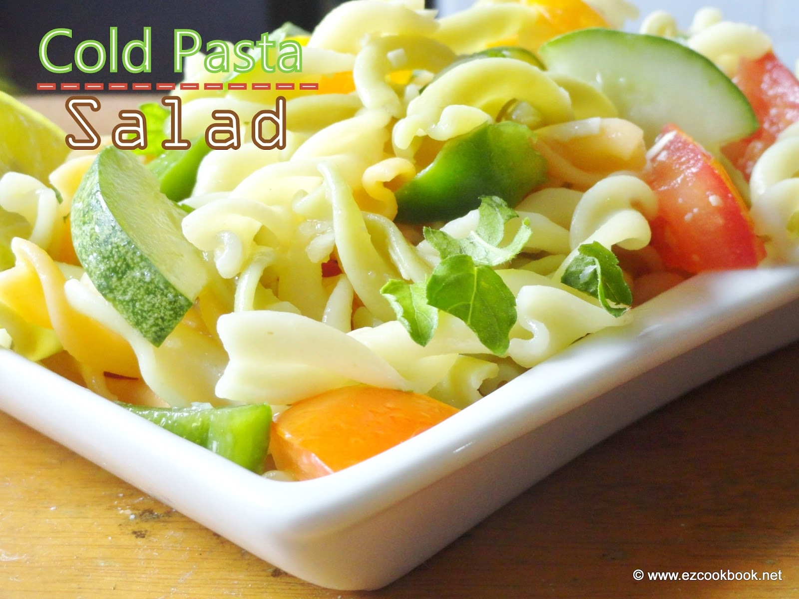 cold pasta salad easy summer recipes ezcookbook