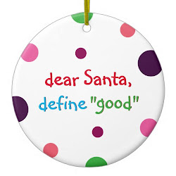 Dear Santa Define Good | Funny Christmas Ornament