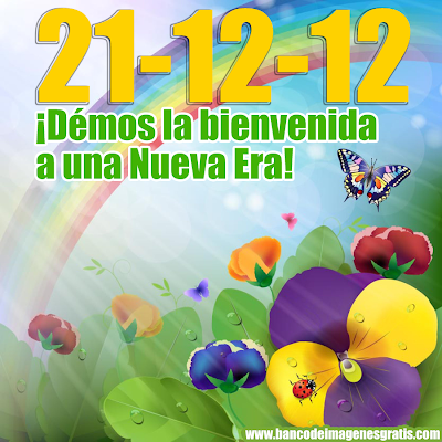 Bienvenidos a una Nueva Era 21 de Diciembre de 2012
