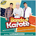 BAIXAR – Bonde do Karote – CD Verão 2016