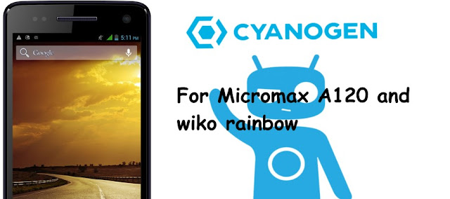 Install cm12.1 custom rom on Wiko rainbow,micromax canvas A120