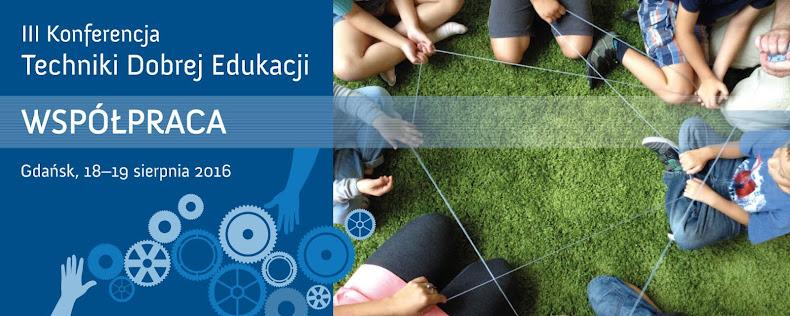 III Konferencja Techniki Dobrej Edukacji. Współpraca