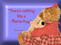 there's nothing like a mama's hug