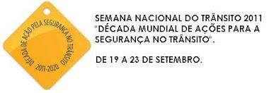 SEMANA NACIONAL DO TRÂNSITO - 2011