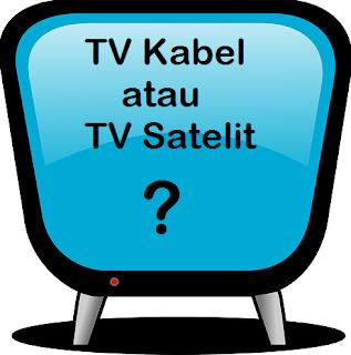 Pilih Berlangganan TV Kabel atau Satelit