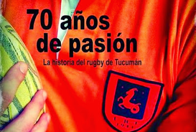 70 años de pasión, historia del rugby de Tucumán