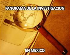 PANORAMA DE LA INVESTIGACION EN MEXICO