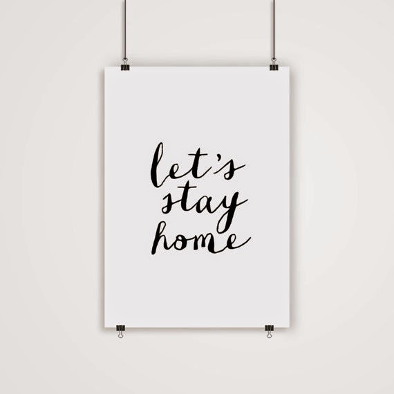 Lets stay home print