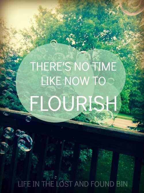 There's no time like now to flourish