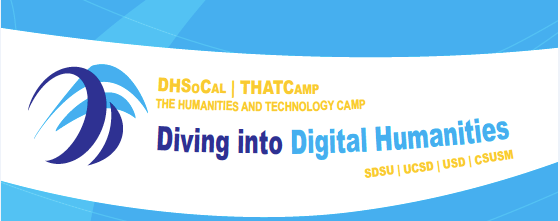 DHSoCal | THATCamp: Diving into Digital Humanities
