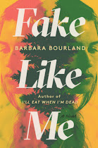 Giveaway - Fake Like Me - Barbara Bourland