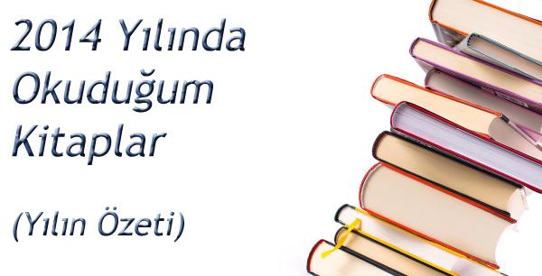 2014 Yılında Okuduğum Kitaplar (Yılın Özeti)