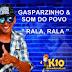 Gasparzinho De Som Do Povo - Música Nova - Rala Rala - 2015