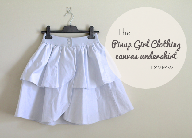 Pinup Girl Clothing canvas underskirt review