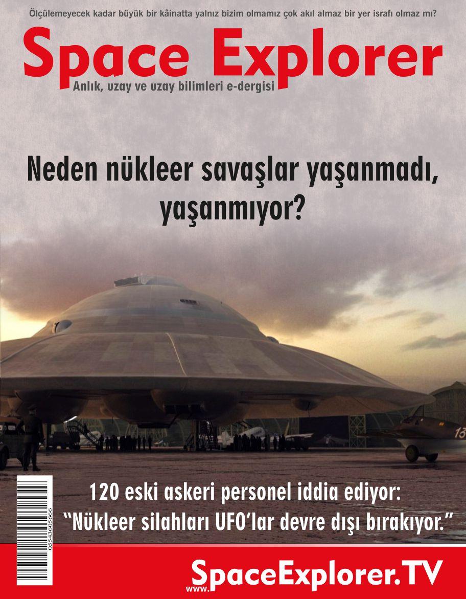 """""""Nükleer silahları UFO'lar devre dışı bırakıyor."""""""