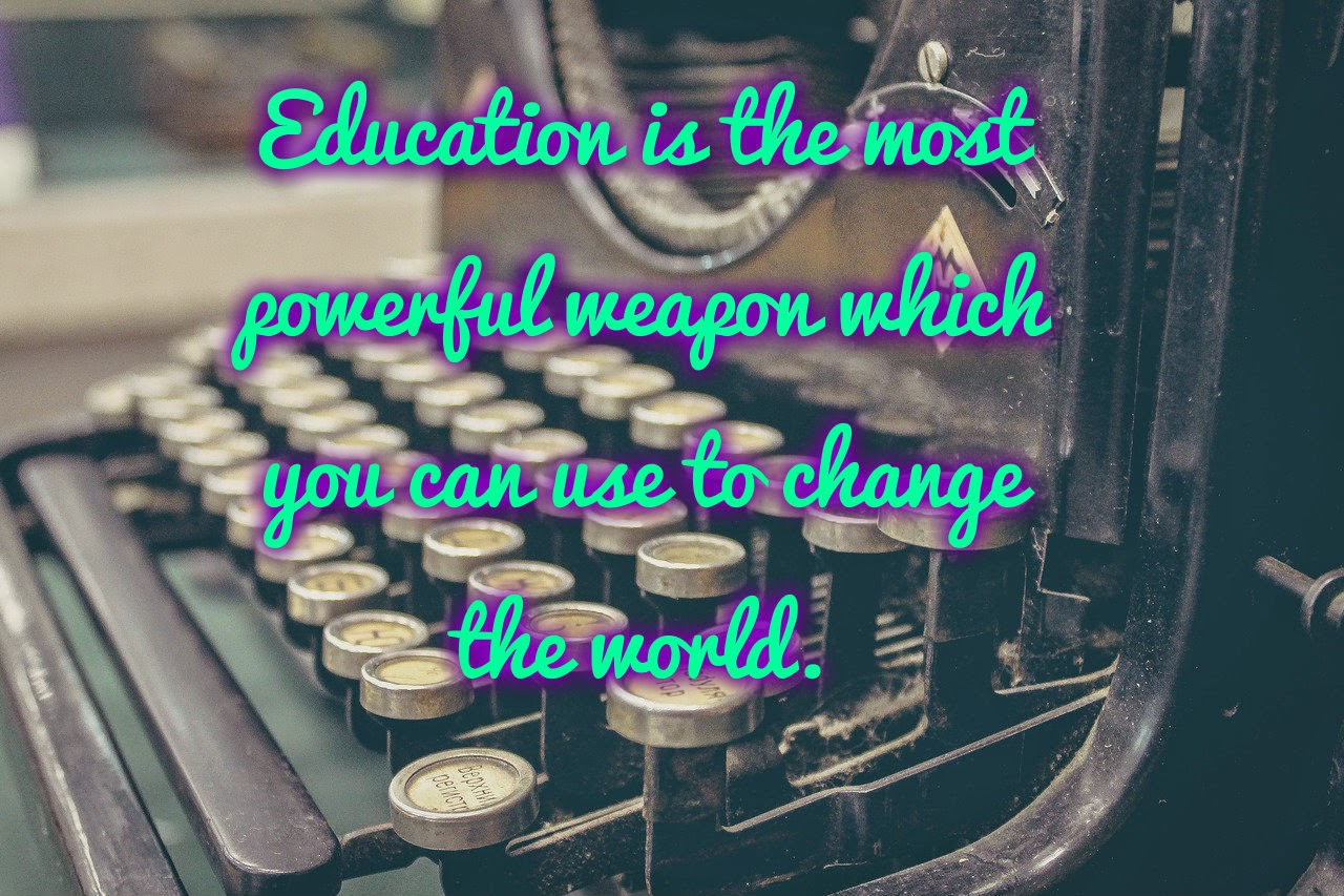 Education- most powerful weapon