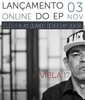 """Viela 17 Lança novo EP """"ELES FALAM QUANDO DEVERIAM OUVIR"""""""