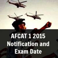 AFCAT 1 2015 Notification and Exam Date