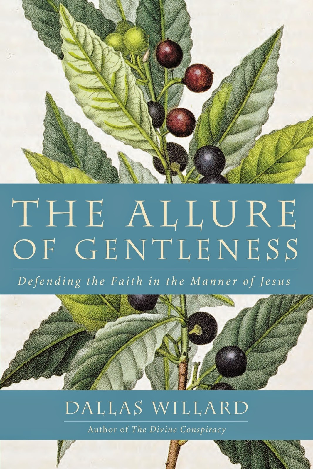 http://www.amazon.com/Allure-Gentleness-Defending-Faith-Manner/dp/0062114085/ref=sr_1_1?s=books&ie=UTF8&qid=1418658826&sr=1-1&keywords=the+allure+of+gentleness+by+dallas+willard