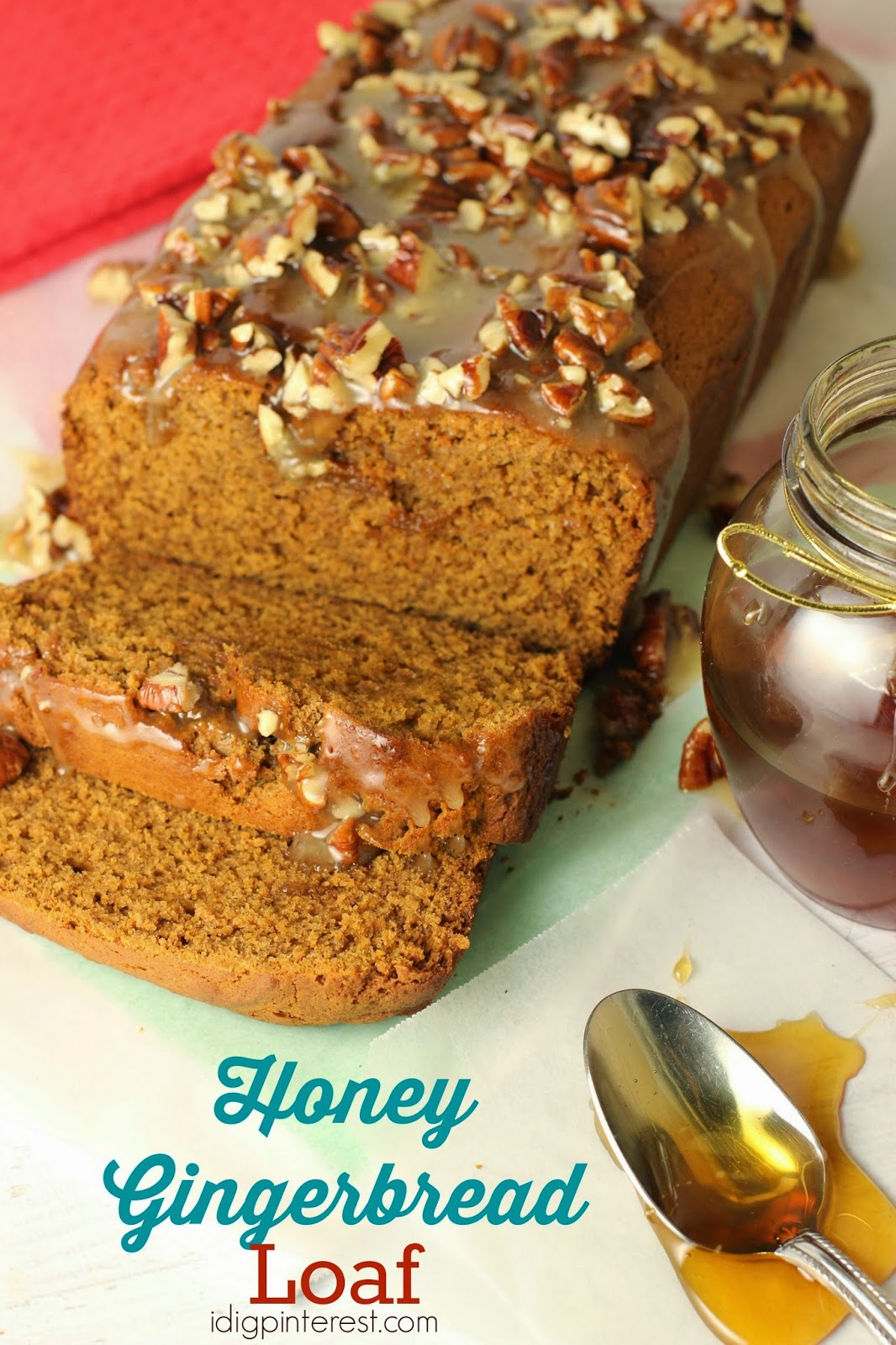 shared a recipe for Honey Gingerbread Loaf with Honey Pecan Glaze ...