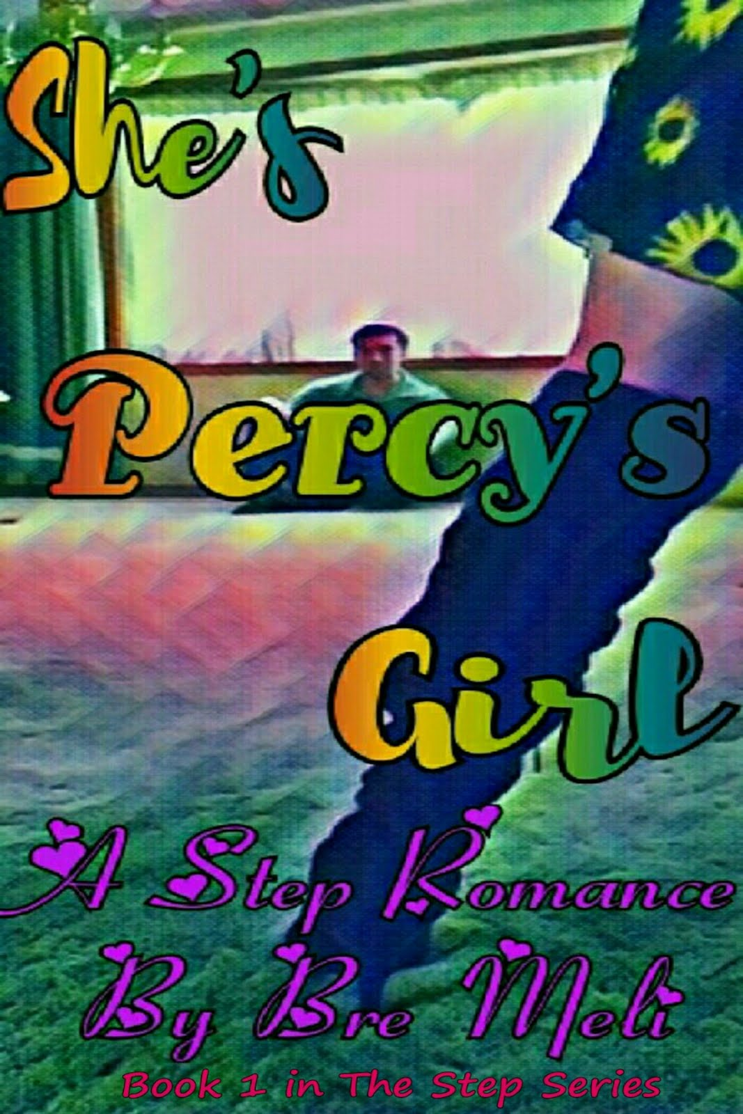 She's Percy's Girl ~Book 1 in The Step Series
