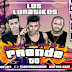 Tema Nuevo Descargar: Los Lunatikos – Prende To