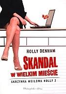 """""""Skandal w wielkim mieście"""" Holly Denham"""