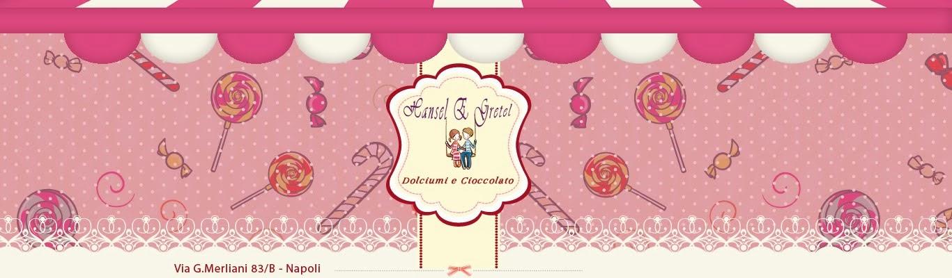 Hansel e Gretel negozio di cioccolata e dolciumi Napoli - Vomero