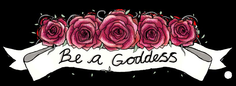 Be A Goddess