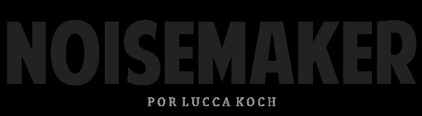 Noisemaker Por Lucca Koch |