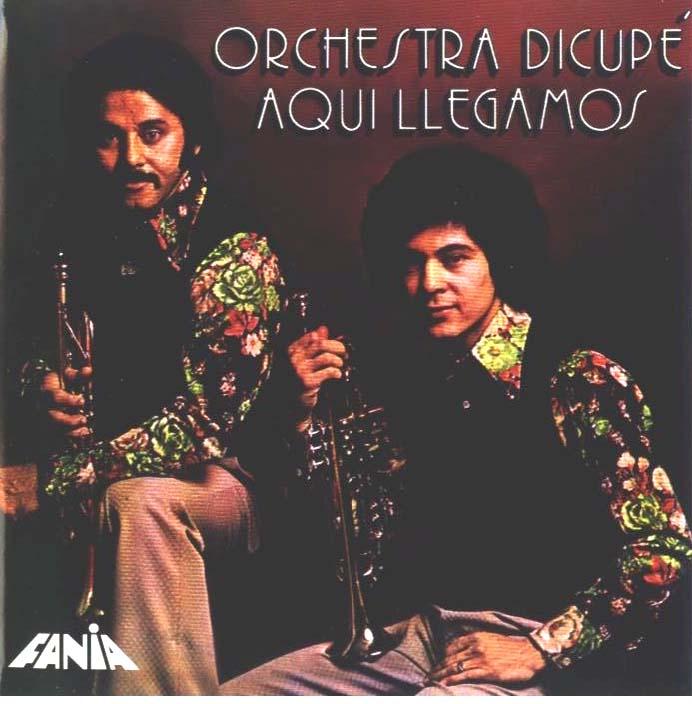 Orquesta Dicupe - Aqui Llegamos ~ Salsa y Golpe