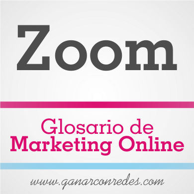 Zoom | Glosario de marketing Online