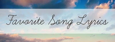 Day Two: Favorite Song Lyrics