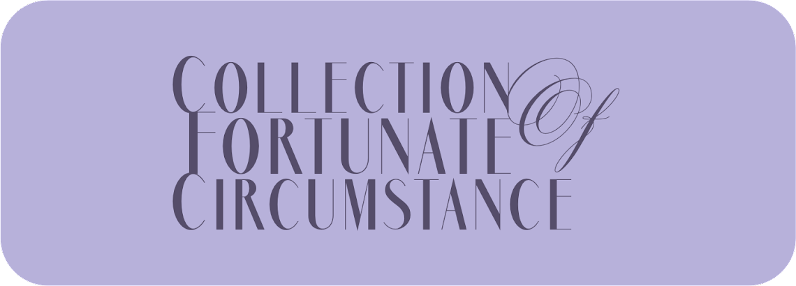 Collection of Fortunate Circumstance