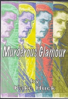 http://www.amazon.com/Murderous-Glamour-Novel-Kake-Huck/dp/1511858818/ref=sr_1_1?ie=UTF8&qid=1441167716&sr=8-1&keywords=kake+huck