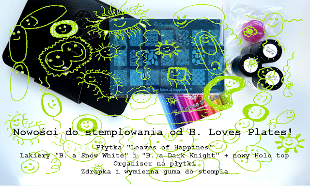 "Nowości do stemplowania z ""B. Loves plates"" – płytka ""Leaves of happiness"" oraz lakiery do stempli ""B. a Dark Knight""  i ""B. a Snow White"""