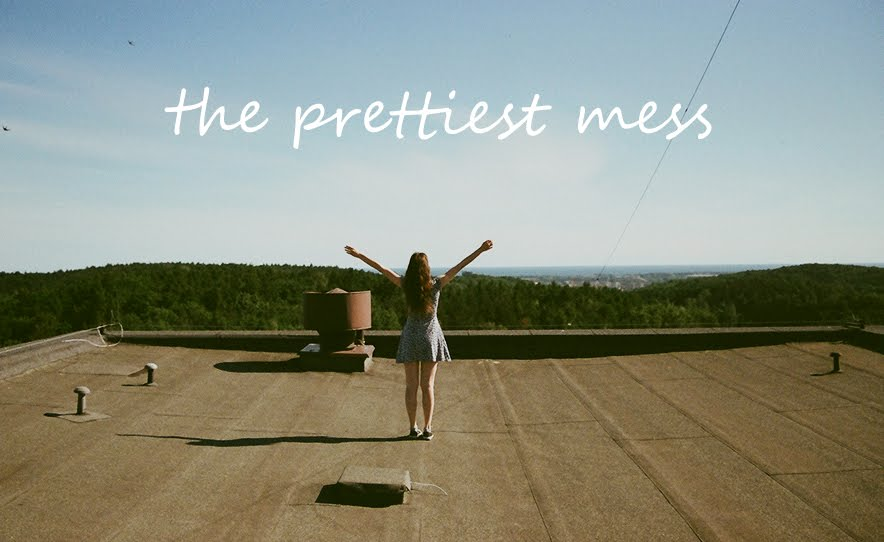 the prettiest mess