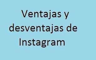Instagram, Red Social, Ventajas, Desventajas