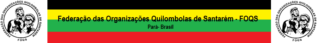 Federação das Organizações Quilombolas de Santarém - FOQS