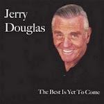 "Signed CD: ""The Best Is Yet To Come"" By International Actor~Musical Artist, Jerry Douglas. """