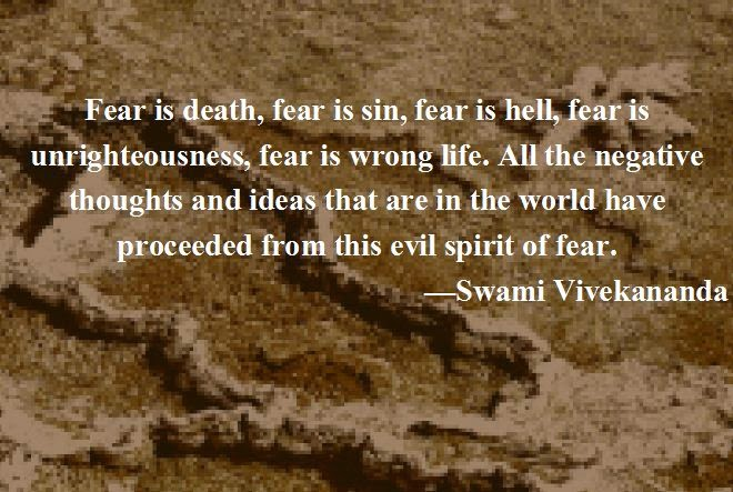 Fear is death, fear is sin, fear is hell, fear is unrighteousness, fear is wrong life. All the negative thoughts and ideas that are in the world have proceeded from this evil spirit of fear.